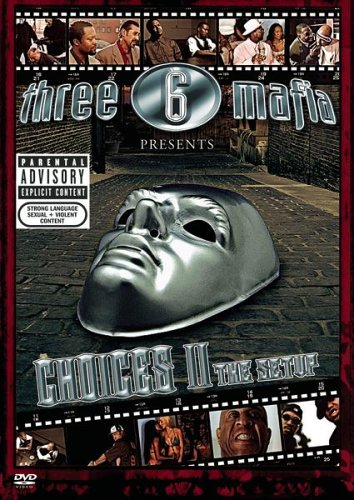 Three 6 Mafia - Choices 2: The Setup (Sdtk)