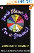 Don't Blame ME, I'm a Gemini!: Astrology for Teenagers