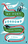 All My Puny Sorrows (English Edition)