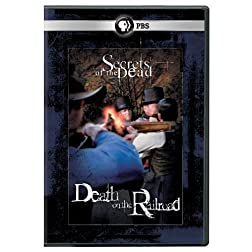 Secrets of the Dead: Death on the Railroad