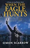When the Eagle Hunts (0312305362) by Scarrow, Simon