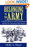 Belonging to the Army: Camp Followers and Community during the American Revolution