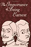 The Importance of Being Earnest by Oscar Wilde (2016-07-14)