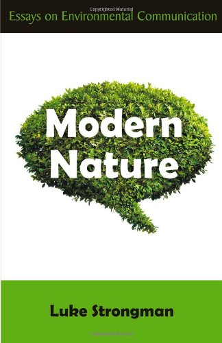 Modern Nature: Essays on Environmental Communication
