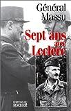 echange, troc Général Massu - Sept ans avec Leclerc
