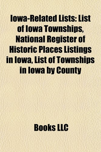 Iowa-related lists: List of counties in Iowa, List of Iowa townships, National Register of Historic Places listings in Iowa