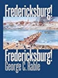 Fredericksburg! Fredericksburg! (0807826731) by Rable, George C.