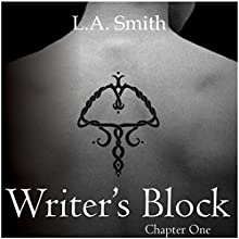 Writer's Block: Chapter One: Book 2 Audiobook by L A Smith Narrated by Jonah Scott