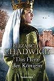 Elizabeth Chadwick: Das Herz der K�nigin