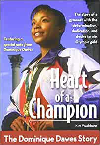 Heart of a Champion: The Dominique Dawes Story (ZonderKidz