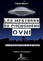 Les mystères du phénomène OVNI - De la préhistoire à nos jours