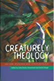 img - for Creaturley Theology: God, Humans and Other Animals book / textbook / text book