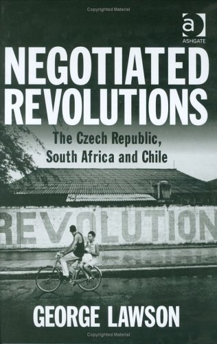 Negotiated Revolutions: The Czech Republic, South Africa and Chile