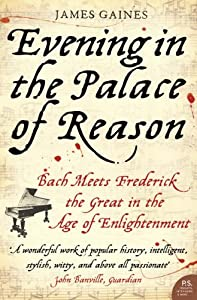Evening In The Palace Of Reason Bach Meets Frederick The Great In The Age Of Enlightenment from Harper Perennial