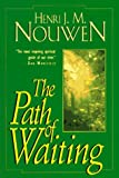 Path Of Waiting, The (The Path)