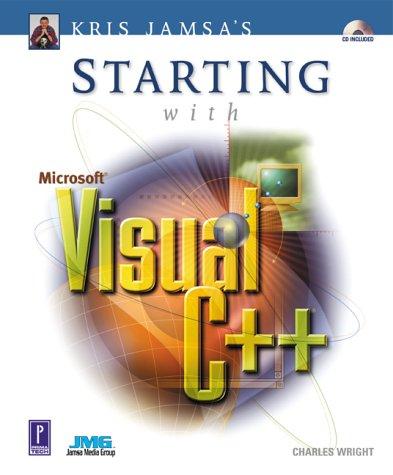 Kris Jamsa's Starting with Microsoft Visual C++