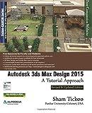 Prof. Sham Tickoo Purdue Univ. Autodesk 3ds Max Design 2015: A Tutorial Approach