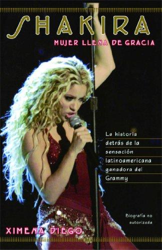 Shakira: Mujer Llena De Gracia