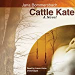 Cattle Kate: A Novel | Jana Bommersbach