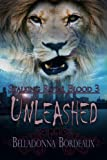 Unleashed [Stalking Royal Blood Book 3] by Belladonna Bordeaux