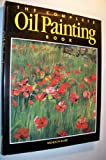 The Complete Oil Painting Book
