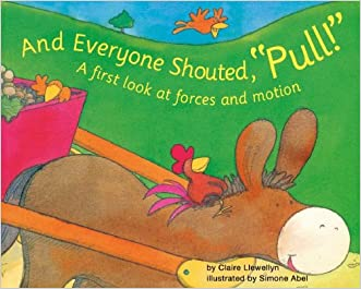 """And Everyone Shouted, """"Pull!"""": A First Look at Forces and Motion (First Look: Science)"""