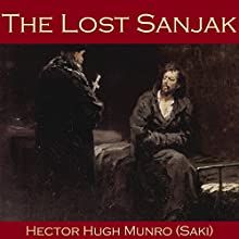 The Lost Sanjak Audiobook by Hector Hugh Munro,  Saki Narrated by Cathy Dobson