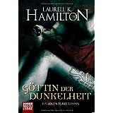"""G�ttin der Dunkelheit: Ein Anita Blake Romanvon """"Laurell K. Hamilton"""""""