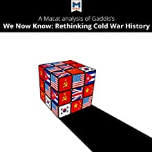 A Macat Analysis of John Lewis Gaddis's We Now Know Audiobook by Scott Gilfillan, Jason Xidias Narrated by  Macat.com