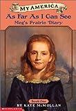 My America: As Far As I Can See: Meg's Prairie Diary, Book One