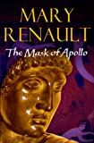 The Mask of Apollo (0099469413) by Renault, Mary