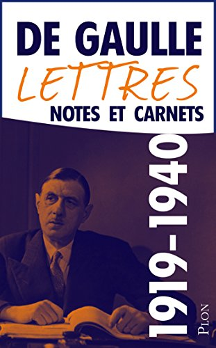 Charles De GAULLE - Lettres, notes et carnets, tome 2 : 1919-1940