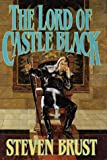 The Lord of Castle Black (Viscount of Adrilankha, Book 2) (0312855826) by Brust, Steven