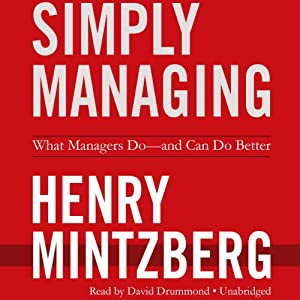Simply Managing: What Managers Do - and Can Do Better | [Henry Mintzberg]