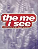 The Me I See: Life Questions For Teens (Answering Life's Questions)