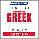 Greek (Modern) Phase 2, Unit 11-15: Learn to Speak and Understand Modern Greek with Pimsleur Language Programs Audiobook by  Pimsleur Narrated by  Pimsleur