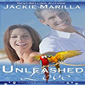 Unleashed Love: Sheltered Love Series, Book 1 | Jackie Marilla