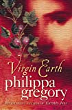 Virgin Earth (0002256487) by Philippa Gregory