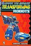 How To Draw Transforming Robots Pocket Manga Volume 1