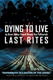 img - for Dying to Live: Last Rites (Volume 3) book / textbook / text book