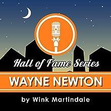 Wayne Newton Radio/TV Program by Wink Martindale Narrated by Wink Martindale