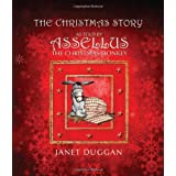 The Christmas Story as Told by Assellus the Christmas Donkeyby Janet Duggan