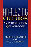 Analyzing Cultures: An Introduction and Handbook (Advances in Semiotics) (0253212987) by Danesi, Marcel