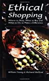 img - for Ethical Shopping: Where to Shop, What to Buy and What to Do to Make a Difference book / textbook / text book