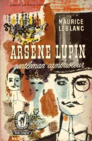 Arsene Lupin. Gentleman-cambrioleur