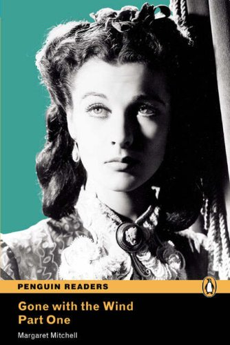 Penguin Readers Level 4 Gone with the Wind – Part One: Pt. 1, Level 4 (Penguin Readers (Graded Readers))