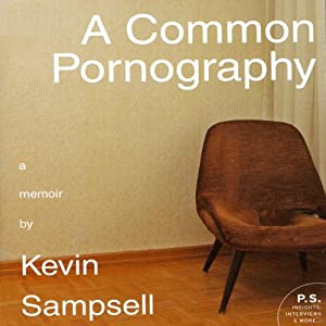 A Common Pornography: A Memoir | [Kevin Sampsell]