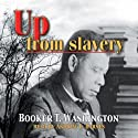 Up from Slavery (       UNABRIDGED) by Booker T. Washington Narrated by Andrew L. Barnes