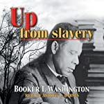 Up from Slavery | Booker T. Washington