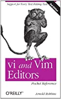 vi and Vim Editors Pocket Reference: Support for every text editing task, 2nd Edition